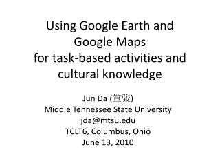 Using Google Earth and  Google Maps  for task-based activities and  cultural knowledge