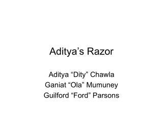 Aditya's Razor