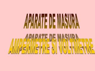APARATE DE MASURA AMPERMETRE SI VOLTMETRE