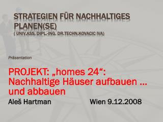 Strategien für nachhaltiges Planen (SE) (  Univ.Ass .  Dipl .-Ing.  Dr.techn.Kovacic  Iva)