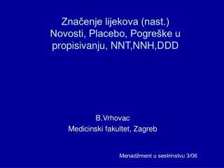 Značenje lijekova (nast.) Novosti, Placebo, Pogreške u  propisivanju, NNT,NNH,DDD