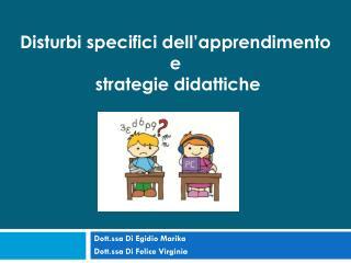 Dott.ssa Di Egidio Marika Dott.ssa Di Felice Virginia