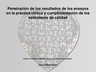 Grupo de Trabajo de Medicina Interna en Insuficiencia Cardiaca Juan I Pérez Calvo