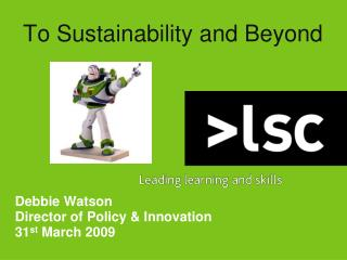 To Sustainability and Beyond