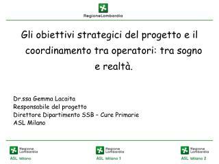 Gli obiettivi strategici del progetto e il coordinamento tra operatori: tra sogno e realtà.