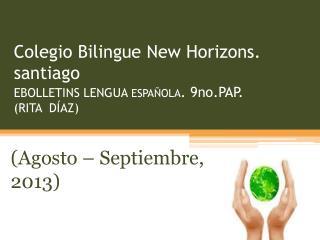 Colegio Bilingue  New Horizons.  santiago EBOLLETINS LENGUA  ESPAÑOLA . 9no.PAP.   (RITA  DÍAZ)