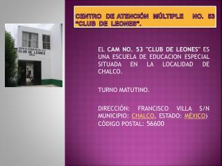 """Centro  de atención  múltiple    no.  53 """"Club  de  Leones """"."""