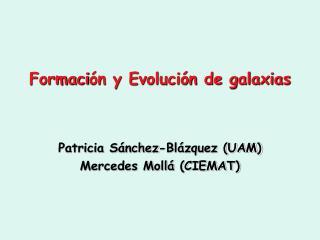 Formaci �n y Evoluci�n de galaxias