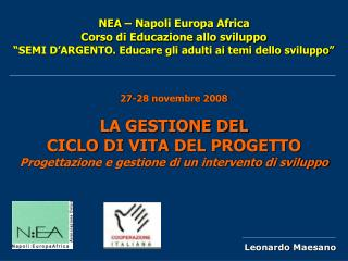 27-28 novembre 2008 LA GESTIONE DEL  CICLO  DI  VITA DEL PROGETTO