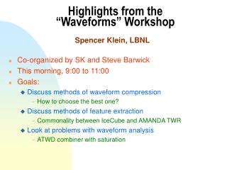 "Highlights from the  ""Waveforms"" Workshop"