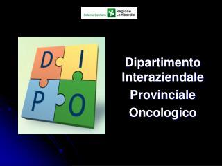 Dipartimento Interaziendale Provinciale Oncologico