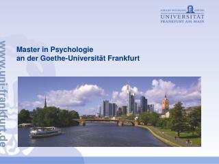 Master in Psychologie  an der Goethe-Universit�t Frankfurt