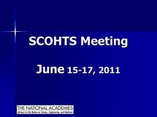 SCOHTS Meeting June  15-17, 2011