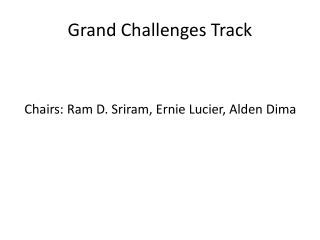 Grand Challenges Track