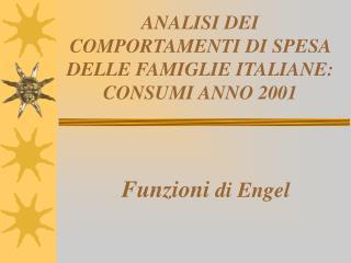 ANALISI DEI COMPORTAMENTI DI SPESA DELLE FAMIGLIE ITALIANE: CONSUMI ANNO 2001