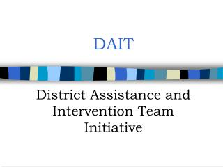 DAIT District Assistance and Intervention Team Initiative