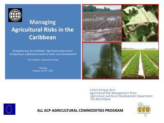Carlos Enrique Arce                                     Agricultural Risk Management Team
