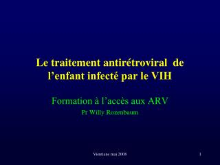 Le traitement antirétroviral  de l'enfant infecté par le VIH