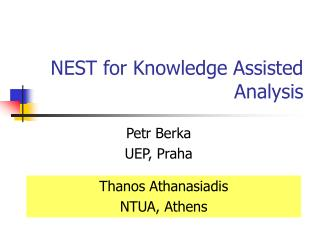 NEST for Knowledge Assisted Analysis
