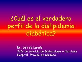 ¿Cuál es el verdadero perfil de la dislipidemia diabética?