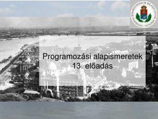 Programozási alapismeretek 13. előadás