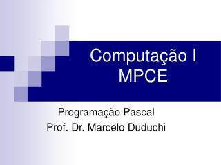 Computa��o I MPCE