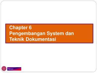 Chapter 6 Pengembangan  System  dan Teknik Dokumentasi