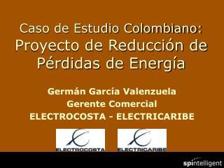 Caso de Estudio Colombiano: Proyecto de Reducción de Pérdidas de Energía