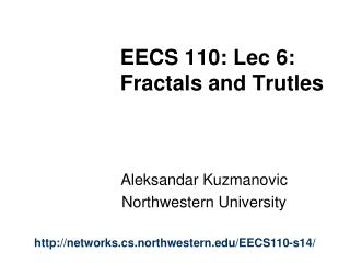 EECS 110: Lec 6:  Fractals and Trutles
