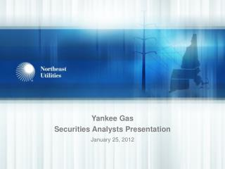 Yankee Gas Securities Analysts Presentation