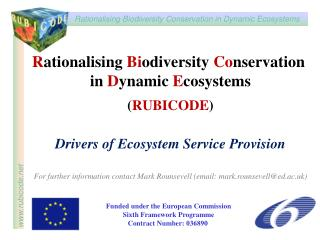 Rationalising Biodiversity Conservation  in Dynamic Ecosystems  RUBICODE  Drivers of Ecosystem Service Provision   For f