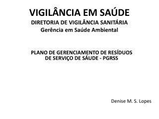 VIGILÂNCIA EM SAÚDE DIRETORIA DE VIGILÂNCIA SANITÁRIA Gerência em Saúde Ambiental