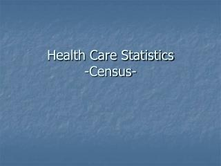 Health Care Statistics -Census-