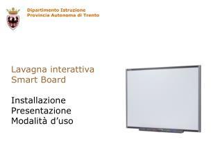 Lavagna interattiva Smart Board Installazione Presentazione Modalità d'uso