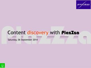 Content  discovery  with  PlazZza
