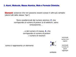 2. Atomi, Molecole, Massa Atomica, Mole e Formule Chimiche .