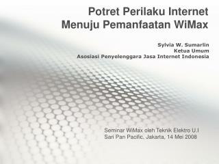 Potret Perilaku Internet Menuju Pemanfaatan WiMax