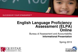 English Language Proficiency Assessment (ELPA) Online Bureau of Assessment and Accountability