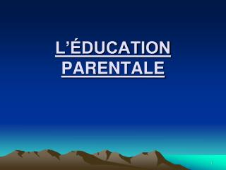 L��DUCATION PARENTALE