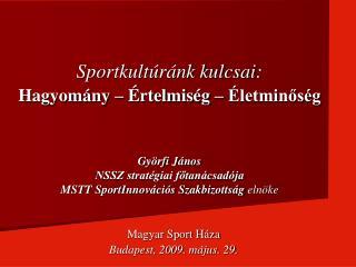 Magyar Sport Háza Budapest, 2009. május. 29.