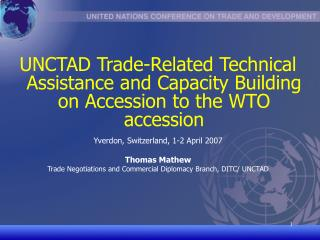 UNCTAD Trade-Related Technical Assistance and Capacity Building on Accession to the WTO  accession