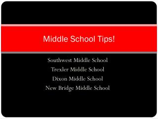 Middle School Tips!