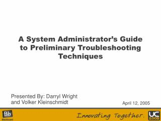 A System Administrator s Guide to Preliminary Troubleshooting Techniques