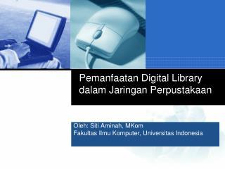 Pemanfaatan Digital Library dalam Jaringan Perpustakaan