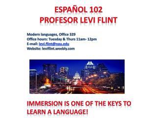 Español  102 Profesor  Levi Flint