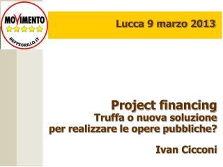 Lucca 9 marzo 2013