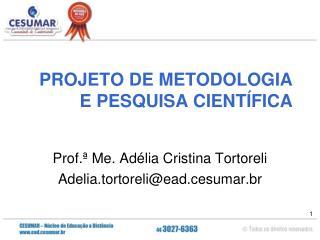 PROJETO DE METODOLOGIA E PESQUISA CIENTÍFICA