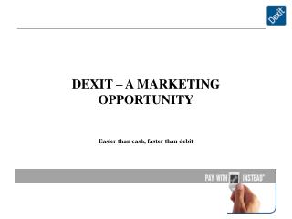 DEXIT – A MARKETING OPPORTUNITY