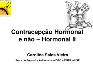 Contracepção  Hormonal e  não  – Hormonal II
