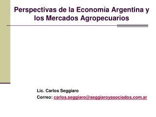 Perspectivas de la Econom�a Argentina y los Mercados Agropecuarios